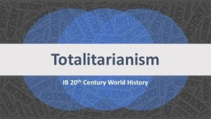 Totalitarianism - 20th C. History